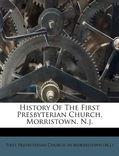 9781175855893: History Of The First Presbyterian Church, Morristown, N.j.