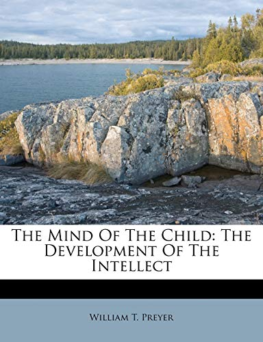 9781175897268: The Mind Of The Child: The Development Of The Intellect
