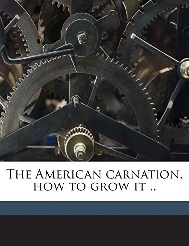 9781175902542: The American carnation, how to grow it ..