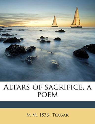 9781175902597: Altars of sacrifice, a poem