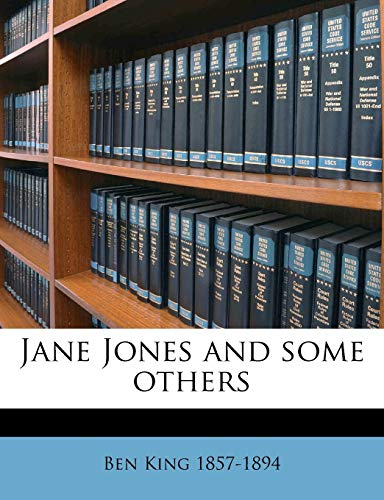 Jane Jones and Some Others: Ben King