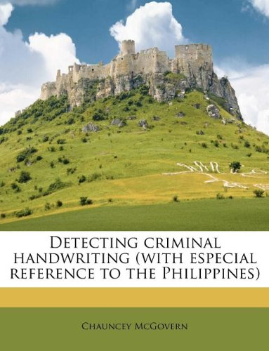 9781175975799: Detecting criminal handwriting (with especial reference to the Philippines)