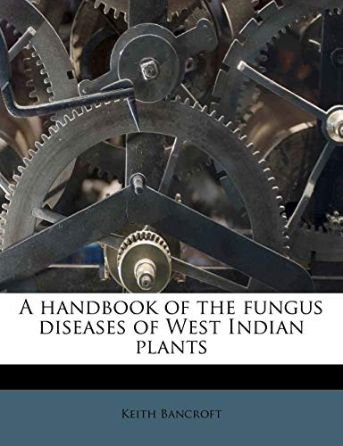 9781176017191: A handbook of the fungus diseases of West Indian plants