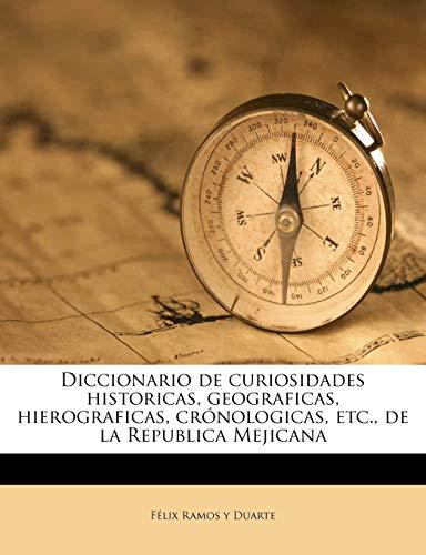 9781176028616: Diccionario de curiosidades historicas, geograficas, hierograficas, crónologicas, etc., de la Republica Mejicana (Spanish Edition)
