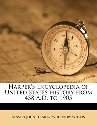 Harper's encyclopedia of United States history from 458 A.D. to 1905 (1176046187) by Benson John Lossing; Woodrow Wilson