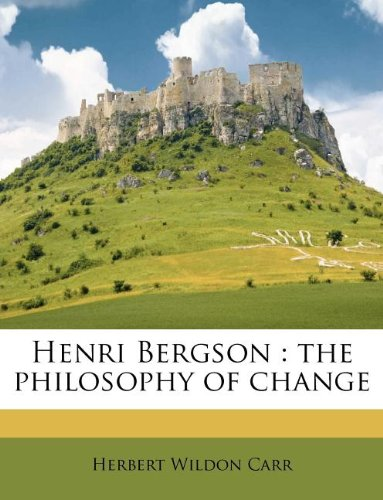 9781176076167: Henri Bergson: the philosophy of change