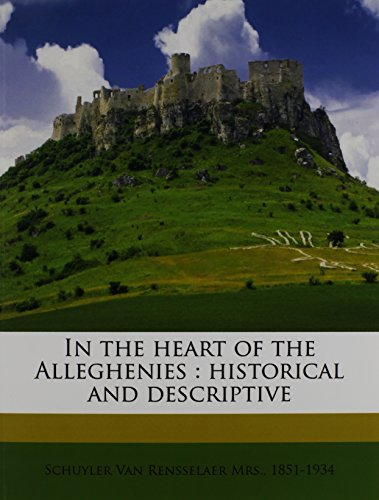 9781176081444: In the heart of the Alleghenies: historical and descriptive