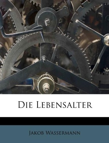 9781176094543: Die Lebensalter (German Edition)