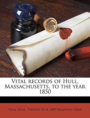 9781176111974: Vital records of Hull, Massachusetts, to the year 1850 Volume 1