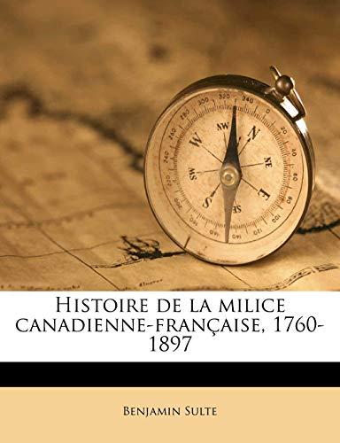9781176116733: Histoire de la milice canadienne-française, 1760-1897 (French Edition)