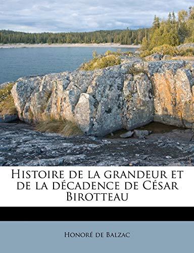 9781176120792: Histoire de la grandeur et de la décadence de César Birotteau (French Edition)