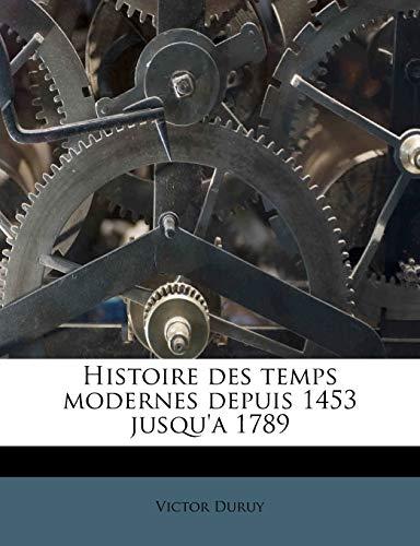 9781176144071: Histoire Des Temps Modernes Depuis 1453 Jusqu'a 1789