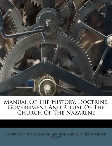 9781176145689: Manual Of The History, Doctrine, Government And Ritual Of The Church Of The Nazarene