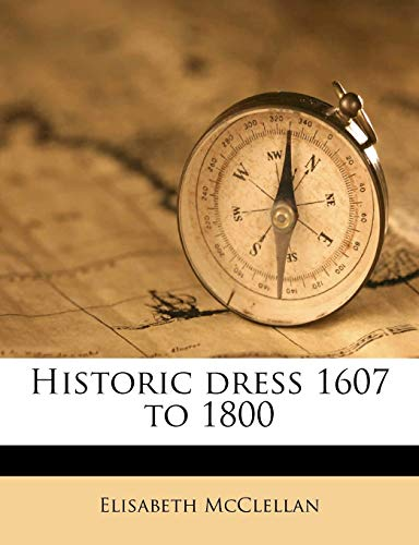 9781176154575: Historic dress 1607 to 1800