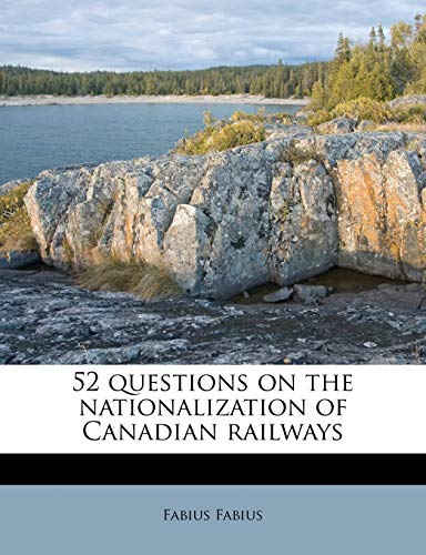 9781176182059: 52 questions on the nationalization of Canadian railways