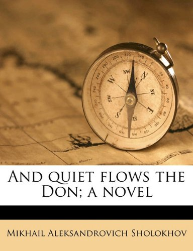9781176188600: And quiet flows the Don; a novel