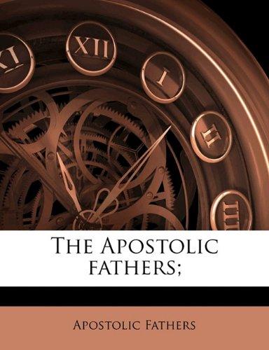 9781176196841: The Apostolic fathers; Volume 2