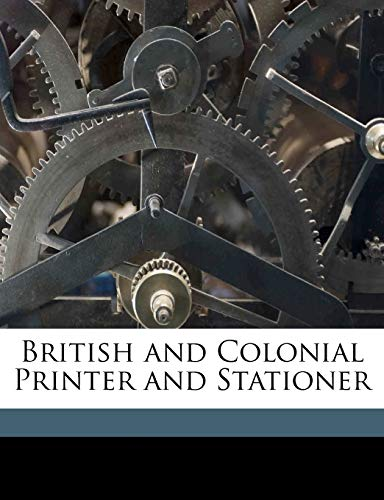 9781176225176: British and Colonial Printer and Stationer Volume 1 1920