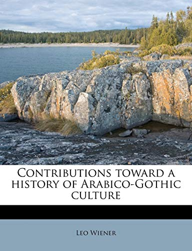 9781176244825: Contributions toward a history of Arabico-Gothic culture Volume 2