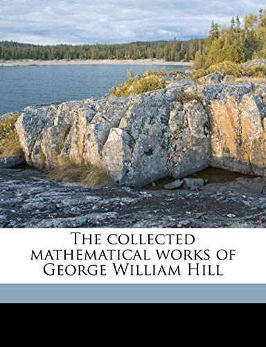 9781176256903: The collected mathematical works of George William Hill Volume 1