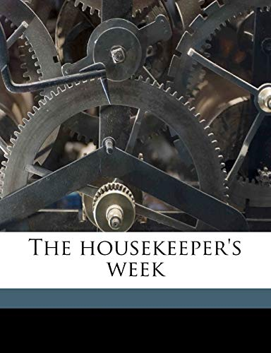 9781176279889: The housekeeper's week
