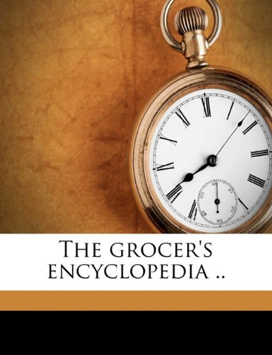 9781176287389: The grocer's encyclopedia ..