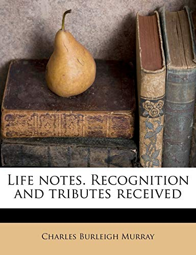 9781176313033: Life notes. Recognition and tributes received