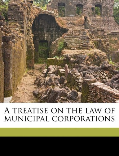 9781176333857: A treatise on the law of municipal corporations