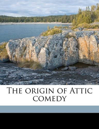 9781176357242: The origin of Attic comedy