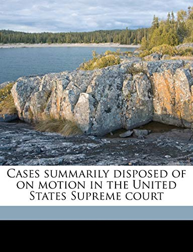 9781176359956: Cases summarily disposed of on motion in the United States Supreme court