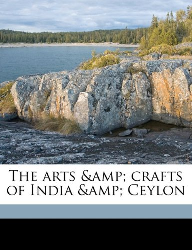 9781176365483: The arts & crafts of India & Ceylon