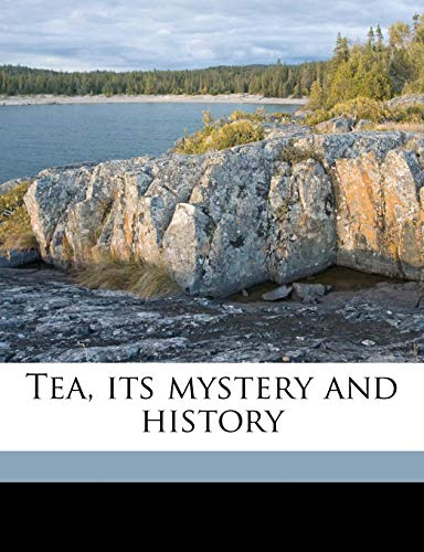 9781176371996: Tea, its mystery and history