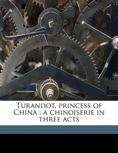 9781176390515: Turandot, princess of China: a chinoiserie in three acts