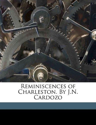 9781176416161: Reminiscences of Charleston. By J.N. Cardozo