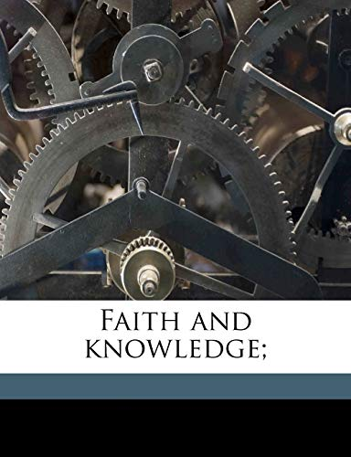 9781176425361: Faith and Knowledge;