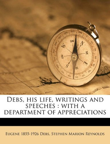 9781176450110: Debs, his life, writings and speeches: with a department of appreciations