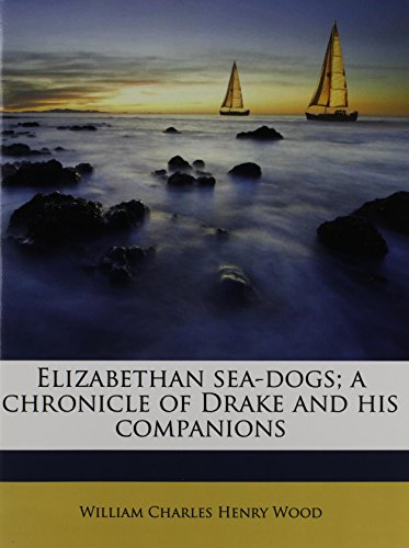 9781176468702: Elizabethan sea-dogs; a chronicle of Drake and his companions