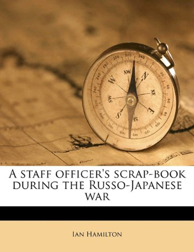 9781176509849: A staff officer's scrap-book during the Russo-Japanese war