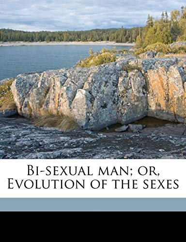 9781176514546: Bi-sexual man; or, Evolution of the sexes