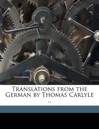Translations from the German by Thomas Carlyle .. (1176520210) by Thomas Carlyle
