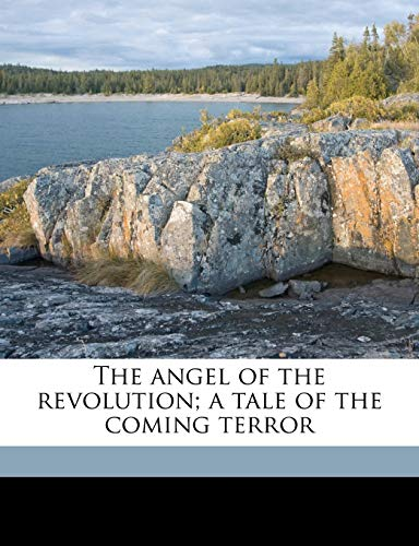 9781176522862: The angel of the revolution; a tale of the coming terror