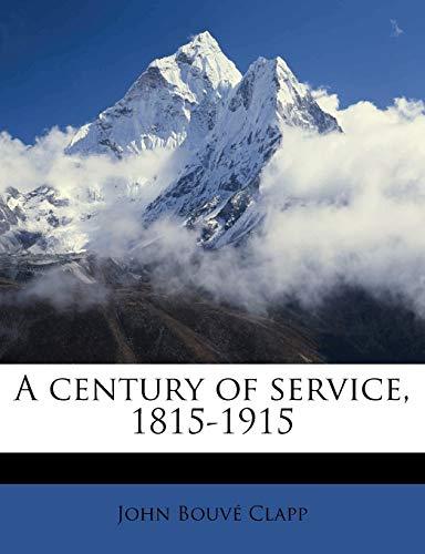 9781176536531: A century of service, 1815-1915