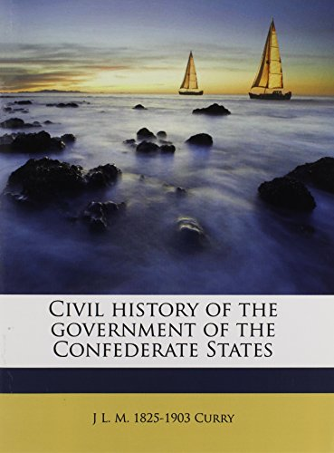 9781176552173: Civil history of the government of the Confederate States