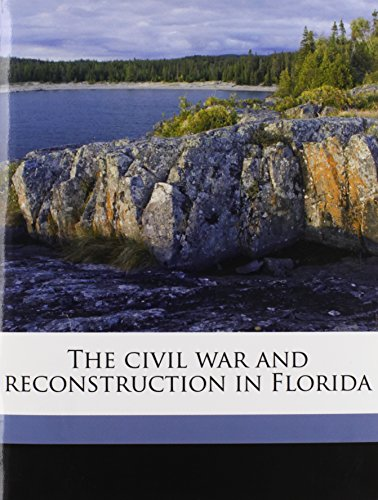9781176553743: The civil war and reconstruction in Florida