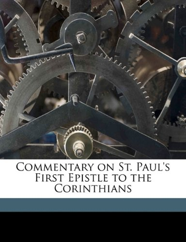 9781176582958: Commentary on St. Paul's First Epistle to the Corinthians Volume 1