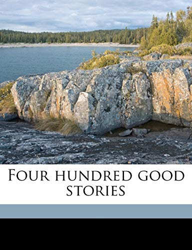 9781176609990: Four hundred good stories