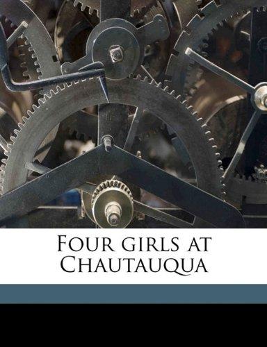 9781176610101: Four girls at Chautauqua