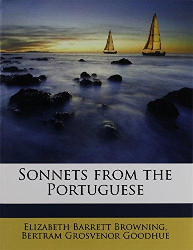 Sonnets from the Portuguese (9781176612846) by Elizabeth Barrett Browning; Bertram Grosvenor Goodhue