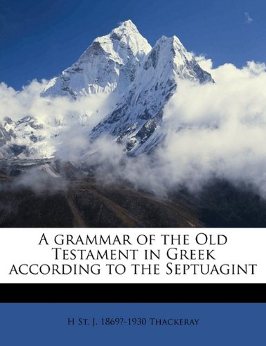 9781176654228: A grammar of the Old Testament in Greek according to the Septuagint Volume 1