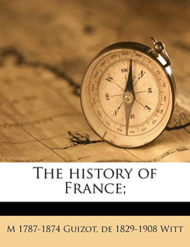 9781176684645: The history of France; Volume 2
